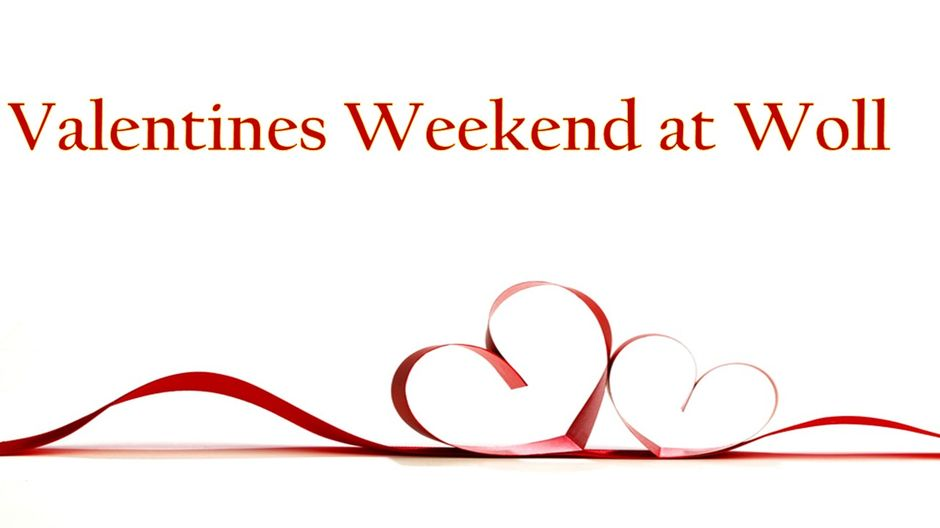 Valentines Weekend at Woll